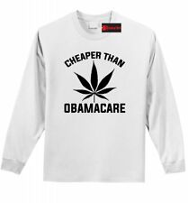 Cheaper Than Obamacare Funny L/S T Shirt Weed Pot Smoke Stoner Gift Tee Shirt Z1