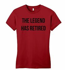 The Legend Has Retired Juniors Petite T Shirt Mothers Day  Retirement Gift Tee