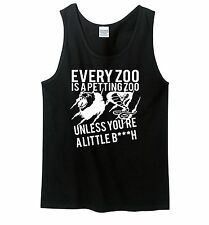 Every Zoo Is A Petting Zoo Little B**ch Mens Tank Top Funny Gift Tank Z3