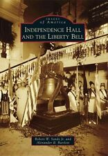 INDEPENDENCE HALL AND THE LIBERTY BELL - NEW PAPERBACK BOOK