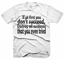 Mens Funny Slogans Sayings Tshirts Don't Succeed Destroy Evidence T-Shirt