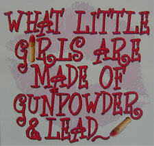 WHAT LITTLE GIRLS R MADE OF GUNPOWDER & LEAD REDNECK SOUTHERN SHIRT #190