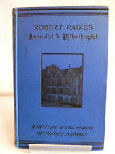 ROBERT RAIKES; A HISTORY OF THE ORIGIN OF SUNDAY SCHOOLS by ALFRED GREGORY 1880