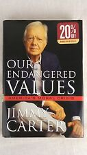 Jimmy Carter, Our Endangered Values -  America's Moral Crisis