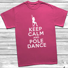 Ladyfit Keep Calm And Pole Dance T Shirt Tee Dancer Dancing Gift Present Fitness
