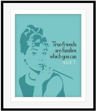 Audrey Hepburn Celebrity Quote True friends are families which you can Select