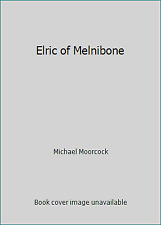 Elric of Melnibone by Michael Moorcock
