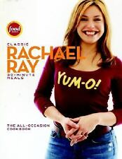 Classic 30-Minute Meals : The All-Occasion Cookbook by Rachael Ray (2006, Hardco