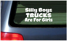 Silly Boys Trucks Are For Girls Window Decal Sticker Fun Country Truck