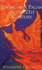 Phoenix from the Flame : Pagan Spirituality in the Western World by Vivianne...