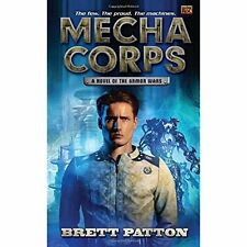 Mecha Corps: A Novel of the Armor Wars Patton, Brett (Author)