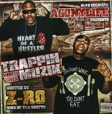 Z-Ro / Agonylife - Trappin with This Muzik CD NEW