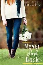 Never Look Back: EMI Lost & Found Series: Book Three by by Otto, Lori L.