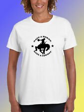 NEW FUNNY HORSE TSHIRT - Save A Horse, Ride A Cowboy!