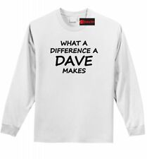 What A Difference Dave Makes Funny Long SLV T Shirt Sunny PA Gift Tee Shirt Z1