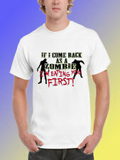 NEW FUNNY ZOMBIE TSHIRT - If I come back as a zombie I'm eating you first!