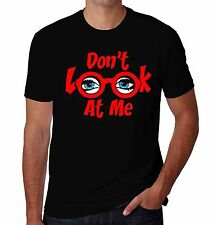 NW MEN'S PRINTED #DON'T LOOK AT ME FUNNY HIPSTER JOKE SHIRT ALL SIZE COLOR