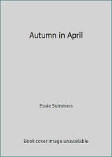 Autumn in April by Essie Summers