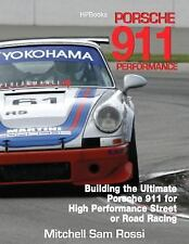 Porsche 911 Performance : Building the Ultimate 911 for High Performance Street…