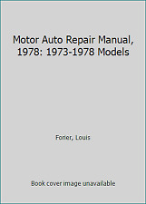 Motor Auto Repair Manual, 1978: 1973-1978 Models