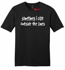 I Color Outside The Lines Funny Mens Soft T Shirt Motivational Cute Gift Tee Z2