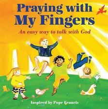 Praying with My Fingers : An Easy Way to Talk with God by Paraclete Paraclete Pr
