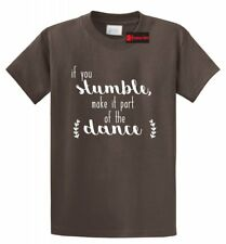 If You Stumble Make It Part Of The Dance T Shirt Motivational Cute Graphic Tee