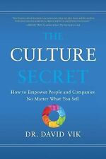 The Culture Secret: How to Empower People & Companies -- No Matter What You Sell