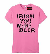 Irish You Were Beer Funny Petite T Shirt St Pattys Day Party Alcohol Slim Tee