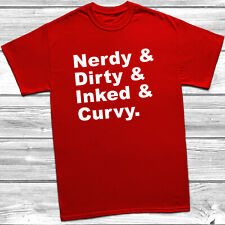 Nerdy Dirty Inked And Curvy T Shirt Funny Slogan Party Blogger Tumblr