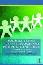 MANAGING HUMAN RESOURCES IN SMALL AND MEDIUM-SIZED ENTERPRISES - WAPSHOTT, ROBER