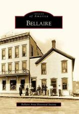 BELLAIRE - BELLAIRE AREA HISTORICAL SOCIETY (COR) - NEW PAPERBACK BOOK