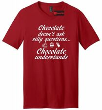 Chocolate Doesn't Ask Chocolate Understands Funny Mens VNeck T Shirt Graphic Tee
