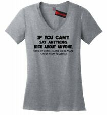 Can't Say Anything Nice Come To Me Funny Ladies V-Neck T Shirt College Tee Z5