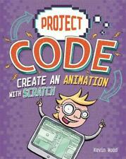 Project Code: Create An Animation With Scratch by Kevin Wood Hardcover Book Free