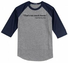 Thats Too Much Bacon Said No One Ever Mens Raglan Jersey T-Shirt Funny Humor X1