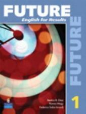 FUTURE 1: ENGLISH FOR RESULTS (WITH PRACTICE PLUS CD-ROM) By Irene E.