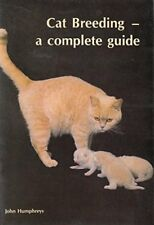 Cat Breeding: A Complete Guide by Humphreys, John Book The Cheap Fast Free Post
