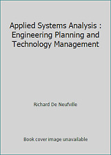 Applied Systems Analysis : Engineering Planning and Technology Management