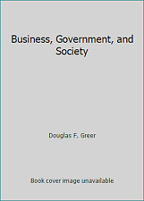 Business, Government, and Society by Douglas F. Greer