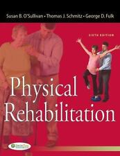 Physical Rehabilitation by Susan B. O'Sullivan, Thomas J. Schmitz and George D.
