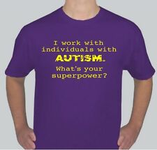 I Work With Individuals with Autism What's Your Superpower Shirt Awareness