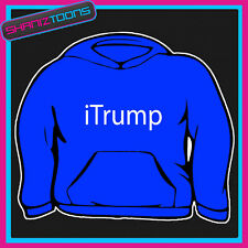 I TRUMP FUNNY FART FARTING PASSING WIND HOODY HOODIE ALL SIZES & COLOURS