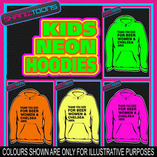 THANK YOU GOD FOR BEER WOMEN & CHELSEA NEON  ELECTRIC KIDS CHILDS HOODIE HOODY