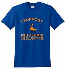 I support FSU alumni shirt Florida State shirt stripper