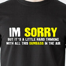 im sorry but its a little hard thinking with all this dumbas retro Funny T-Shirt