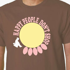 Happy People Don't Shop t-shirt THE GOOD LIFE TV ADBUSTERS ENVIRONMENT PROTEST