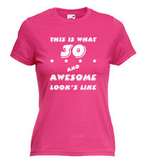 30TH BIRTHDAY,30 AND AWESOME, WOMENS/ LADIES T SHIRTS, IDEAL BIRTHDAY GIFT