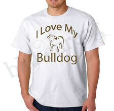 Custom T-shirt - I LOVE MY BULLDOG Shirt- Adult NEW English Dog Lover