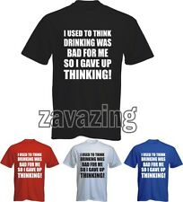 I USED TO THINK DRINKING WAS BAD FOR ME SO I GAVE UP THINKING! MAN T-SHIRT GIFT